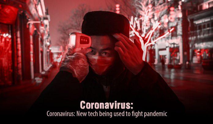 Latest technology being used against Coronavirus epidemic
