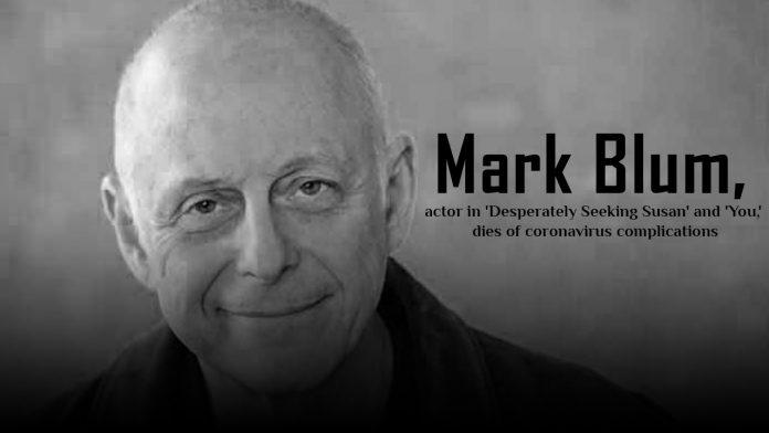 Veteran actor, Mark Blum, died of coronavirus pandemic