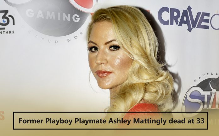 Ashley Mattingly, the former Playboy Playmate, died at 33