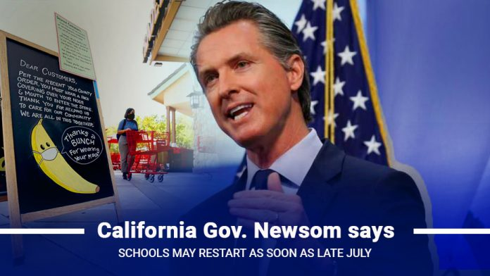 Schools may reopen as soon as late July, California Gov. Newsom says